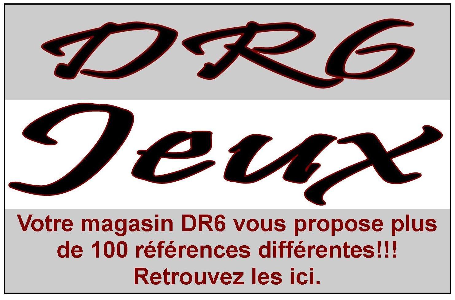 Votre magasin DR6 vous propose sa catégorie JEUX